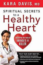 Spiritual Secrets to a Healthy Heart: Uncovering the Roots of America's Number O