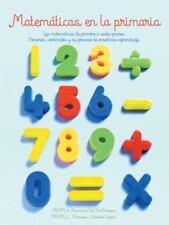 Matematicas En La Primaria: Las Matematicas de Primero a Sexto Grados.Nociones,