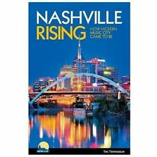 Nashville Rising: How Modern Music City Came to Be (Paperback or Softback)