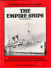 The Empire Ships: Record of British-built and Acquired Merchant Ships During the