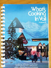 What's Cooking in Vail  Vol II  Recipes & A Cooks Tour of Vail Restaurants 1984