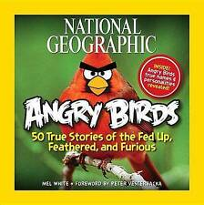 Nat Geo Angry Birds 50 True Stories of the Fed Up, Feathered, and