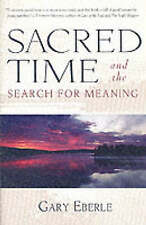 Sacred Time and the Search for Meaning by Gary Eberle (Paperback, 2002)