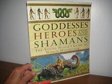 Goddesses,Heroes, Shamans/ guide to world mythology/scholastic/ 1999