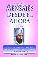 Mensajes Desde el Ahora : El Morya, Jeremias y Saint Germain by Marilya PC...