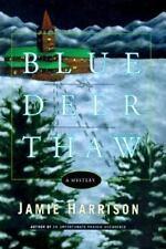 Blue Deer Thaw: A Mystery by Harrison, Jamie