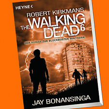 THE WALKING DEAD (Band 6) | Robert Kirkman | Roman zur Blockbuster-Serie(Buch)