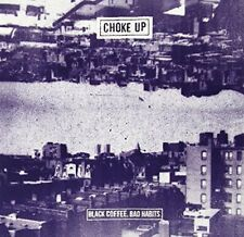 Choke Up - Black Coffee, Bad Habits [CD]