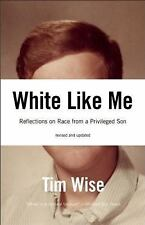 White Like Me: Reflections on Race from a Privileged Son, Tim Wise, 1933368993,