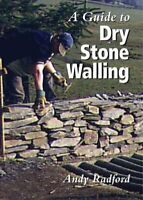 Guide to Dry Stone Walling by Andy Radford 9781861264442 | Brand New