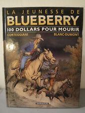 BD La Jeunesse De Blueberry - 100 Dollars pour Mourir