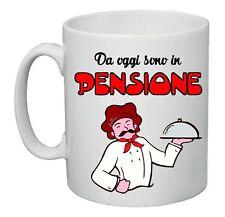 tazza mug 8x10 scritta da oggi sono in pensione idea regalo pensionato cuoco
