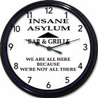 """Insane Asylum Bar & Grille Wall Clock Beer Brew Ale Cocktails Psychiatry New 10"""""""