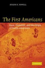 The First Americans : Race, Evolution, and the Origin of Native Americans by...