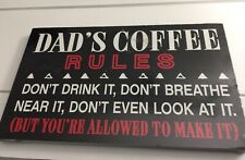 "Funny Wooden Sign ""Dad's Coffee Rules"""