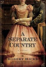 A Separate Country by Robert Hicks (2009, Hardcover)