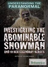 Investigating the Abominable Snowman and Other Legendary Beasts by Nagle, Jeanne