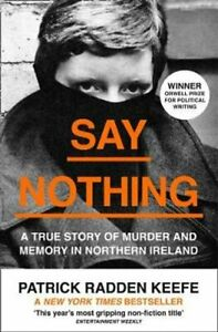 Say Nothing A True Story of Murder and Memory in Northern Ireland 9780008159269