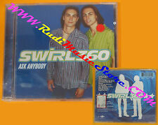 CD SWIRL 360 Ask Anybody 1998 Europe MERCURY SIGILLATO no lp mc dvd (CS5*)*