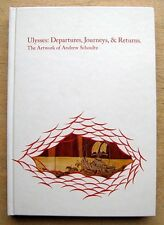 ANDREW SCHOULTZ: Ulysses: Departures, Journeys, & Returns Book 2006 RARE **NEW**
