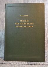 Theorie der Thermischen Kernreaktoren Galanin Leipzig 1959