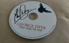 GEORGE DYER Then Sings My Soul CD Christian Music Autographed/Signed CD Religion