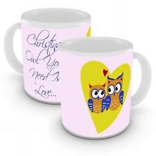 """""""Owl You Need Is Love"""" Romantic Personalised Mug Add Any Name"""