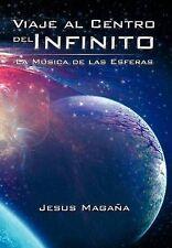 NEW Viaje Al Centro del Infinito: La Musica de Las Esferas (Spanish Edition)