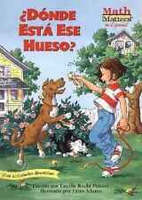Donde Esta Ese Hueso? (Where's That Bone?) (Math Matters En Espanol Series) (Spa