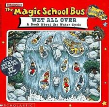 The Magic School Bus Wet All Over: A Book About The Water Cycle, Relf, Pat, New