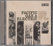 Pacific Gas & Electric-Get it on-the Kent records sessions, Big Beat CD NEUF