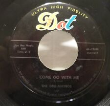 The Dell-Vikings . Come Go With Me b/w How Can I Find, 1956 Dot Label 45 rpm VG+