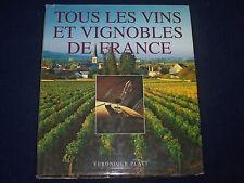 1996 TOUS LES VINS ET VIGNOBLES DE FRANCE BOOK BY VERONIQUE PLATT - KD 2769