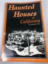 Haunted Houses of California: A Ghostly Guide by Antoinette May (1990)