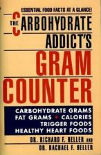 The Carbohydrate Addict's Gram Counter: Essential Food Facts at a Glance (S