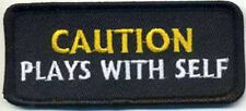 Embroidered Iron-On Cloth Biker Patch ~ Caution Plays With Self~