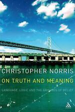 On Truth and Meaning: Language, Logic and the Grounds of Belief Athlone Contemp