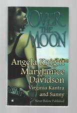 OVER THE MOON by ANGELA KNIGHT, VIRGINIA KANTRA, MARYJANICE DAVIDSON, SUNNY 2007