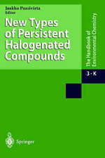 New Types of Persistent Halogenated Compounds (The Handbook of Environmental Che