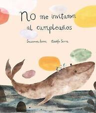 Somos8: No Me Invitaron Al Cumpleaños by Susanna Isern (2016, Hardcover)