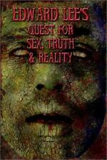 Edward Lee's Quest for Sex, Truth and Reality by Edward Lee (2002, Paperback)
