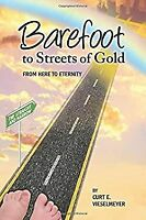 Barefoot to the Streets of Gold Paperback Curtis Vieselmeyer