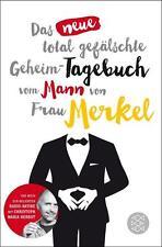 Das neue total gefälschte Geheim-Tagebuch vom Mann von Frau Merkel (Taschenbuch)