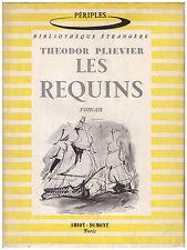 PLIEVIER Théodor - LES REQUINS - 1950