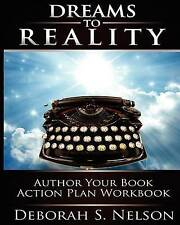 Dreams to Reality: Author Your Book Action Plan: Part 2-Your Dream Planning Work