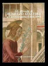 GLI AFFRESCHI DI BENOZZO GOZZOLI Castelfiorentino 1484-1490 Pacini Editore 1987