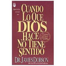 Cuando Lo Que Dios Hace No Tiene Sentido: When God Doesn't Make Sense (Paperback