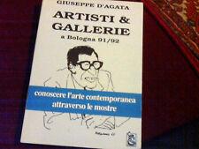ARTISTI &GALLERIE A BOLOGNA 91/92 DI G.D'AGATA