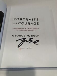 President George W Bush Book Portraits Of Courage First Edition, Signed