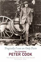 TRAGICALLY I WAS AN ONLY TWIN: THE COMEDY OF PETER COOK New Paperback Book PETER